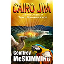Cairo Jim and the Lagoon of Tidal Magnificence: A Sumatran Tale of Splendour (The Cairo Jim Chronicles Book 8) (English Edition)