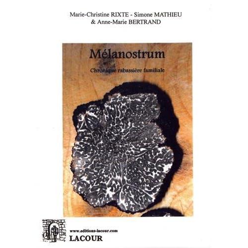 Mélanostrum : Chronique rabassière familiale