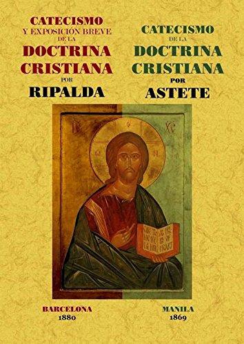 Catecismo y Exposicion Breve de La Doctrina Cristiana por Jerónimo de Ripalda