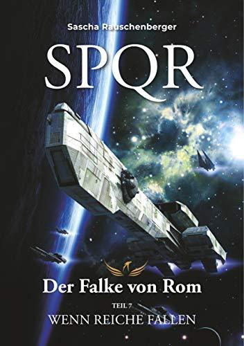SPQR - Der Falke von Rom: Teil 7: Wenn Reiche fallen