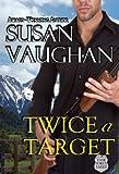 Twice A Target (Task Force Eagle Book 4)