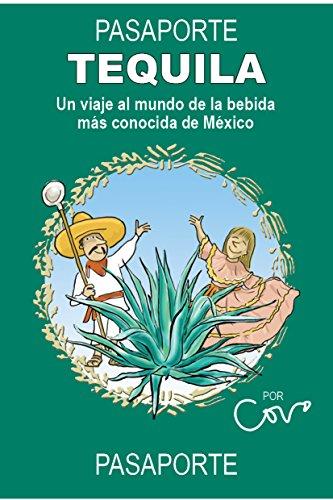pasaporte-tequila-un-viaje-a-la-bebida-mas-conocida-de-mexico-serie-pasaportes-n-1-spanish-edition