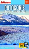 Guide Patagonie - Ushuaïa - Terre de Feu 2018-2019 Petit Futé