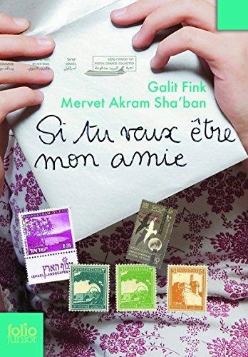 SI TU VEUX ?TRE MON AMIE : LETTRES DE GALIT FINK ET MERVET AKRAM SHA'BAN N.P. by GALIT FINK (February 01,2008)