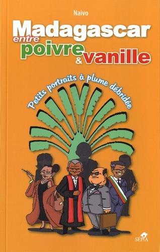 Madagascar entre poivre et vanille : Petits portraits à plume débridée par Naivo