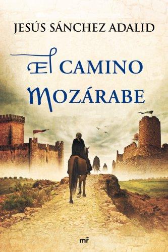 El camino mozárabe por Jesús Sánchez Adalid