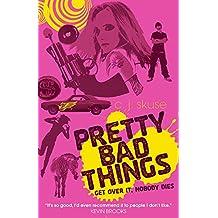 Pretty Bad Things by C.J. Skuse (1-Mar-2010) Paperback