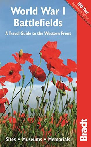 World War I Battlefields: A Travel Guide to the Western Front: Sites, Museums, Memorials (Bradt Travel Guides) by Ruler, John, Thomson, Emma (March 1, 2014) Paperback