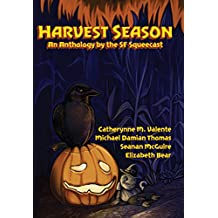 Harvest Season: An Anthology by the SF Squeecast (English Edition)