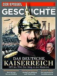 SPIEGEL GESCHICHTE 3/2013: Das deutsche Kaiserreich