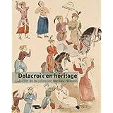 Delacroix en héritage : Autour de la collection Moreau-Nélaton
