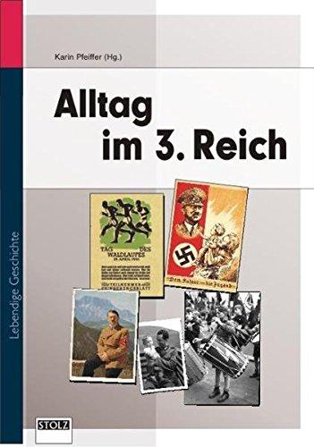 Alltag im Dritten Reich: Zeitzeugen erinnern sich