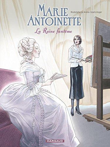Marie-Antoinette, la Reine Fantôme - tome 48 - Marie-Antoinette, la Reine fantôme