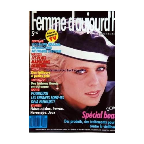 FEMME D'AUJOURD'HUI [No 40] du 03/10/1988 - JACQUELINE MAILLAN - LES PLATS MAROCAINS DE FATIMA - MODE - JARDINAGE - POURQUOI LES ENFANTS SONT-ILS DEJA FATIGUES - CUISINE - SPECIAL BEAUTE