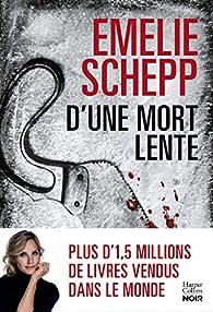 D'une mort lente par Emelie Schepp