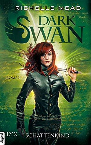 Dark Swan - Schattenkind (Dark-Swan-Reihe 4)