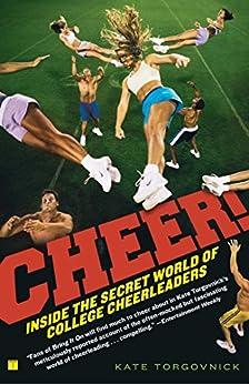 Cheer!: Inside the Secret World of College Cheerleaders (English Edition) von [Torgovnick, Kate]
