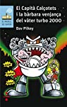 El Capità Calçotets i la bàrbara venjança del Vàter Turbo 2000 par Pilkey