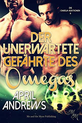 Der unerwartete Gefährte des Omegas (Die Omega-Auktionen 6)