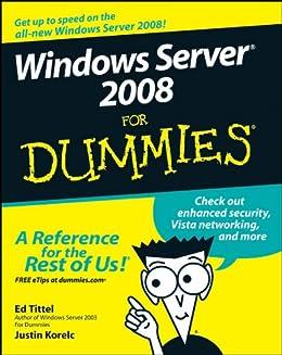 Windows Server 2008 For Dummies von [Tittel, Ed, Korelc, Justin]