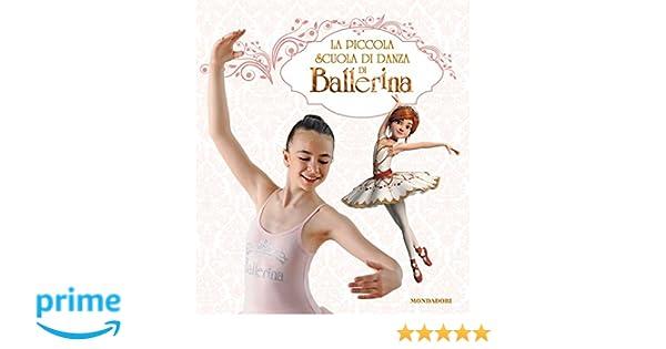 La Piccola Scuola Di Danza Di Ballerina Ediz A Colori Amazon It