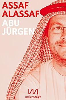 Abu Jürgen: Mein Leben mit dem deutschen Botschafter