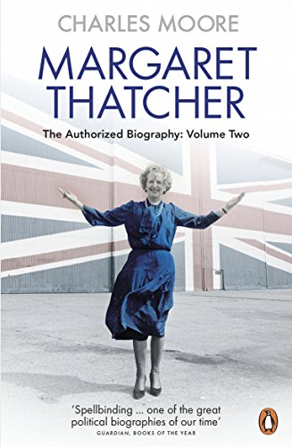 Margaret Thatcher, The Authorized Biography : Volume 2, Everything She Wants par Charles Moore