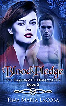 BloodPledge: The Dantonville Legacy 2 (a Sydney Vampire Story) by [Lacoba, Tima Maria]