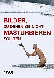 Bilder, zu denen Sie nicht masturbieren sollten