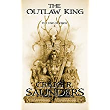The Outlaw King (A Heroic Fantasy Novel): The Line of Kings Trilogy Book One