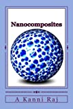 Nanocomposites: Microstructure, Properties, Synthesis & Applications