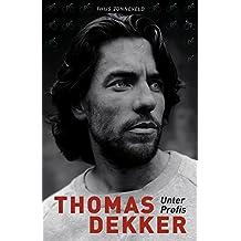 Thomas Dekker: Unter Profis (German Edition)