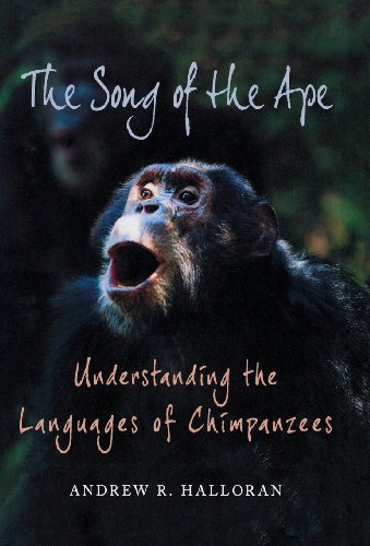 the-song-of-the-ape-understanding-the-languages-of-chimpanzees