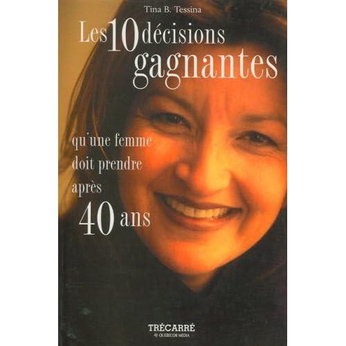 Les 10 décisions gagnantes qu'une femme doit prendre après 40 ans