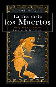 La tierra de los muertos / The Land of the Dead: Cuentos de la Odisea / Tales from the Odyssey: 2 par Mary Pope Osborne