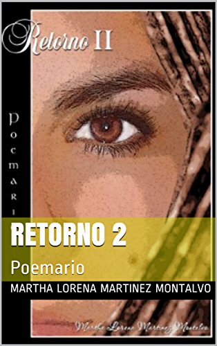 Retorno 2: Poemario por Martha Lorena Martinez Montalvo