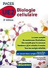 Biologie cellulaire-UE2 PACES -2e éd. Manuel, cours + QCM corrigés