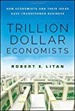 Telecharger Livres Trillion Dollar Economists How Economists and Their Ideas have Transformed Business Bloomberg by Robert Litan 2014 09 22 (PDF,EPUB,MOBI) gratuits en Francaise