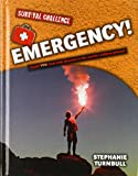 Emergency!: Could You Deal With Disaster in the World's Wildest Places?