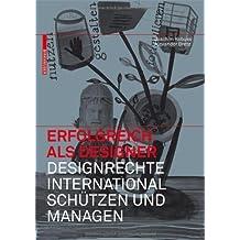 Erfolgreich als Designer Designrechte international sch¨¹tzen und managen (German Edition) by Kobuss, Joachim, Bretz, Alexander (2009) Paperback