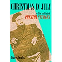 Christmas in July: The Life and Art of Preston Sturges by Diane Jacobs (1994-10-03)