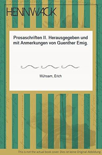 Prosaschriften II. Herausgegeben und mit Anmerkungen von Guenther Emig.