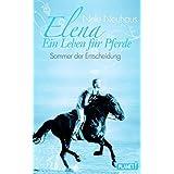 Elena – Ein Leben für Pferde, Band 2: Sommer der Entscheidung