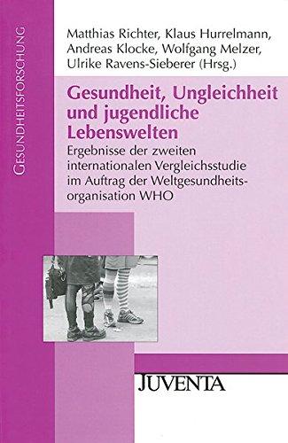 Gesundheit, Ungleichheit und jugendliche Lebenswelten: Ergebnisse der zweiten internationalen Vergleichsstudie im Auftrag der Weltgesundheitsorganisation WHO (Gesundheitsforschung)