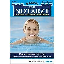 Der Notarzt 331 - Arztroman: Katja schwimmt sich frei