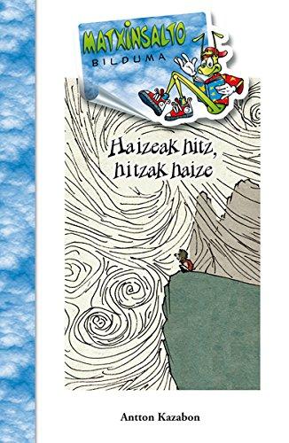 Haizeak hitz, hitzak haize (Matxinsalto)