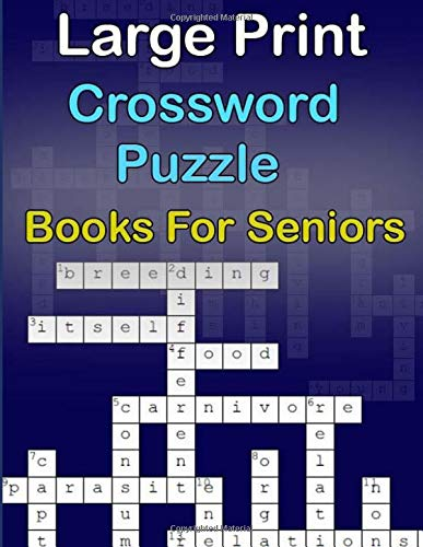 Large Print Crossword Puzzle Books For Seniors: Crossword Puzzles Book for Seniors with Today's Contemporary Dictionary Words As Brain Games ... Extra Large Crossword Series)