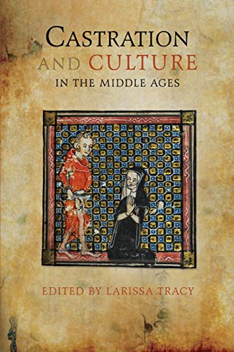 Castration and Culture in the Middle Ages