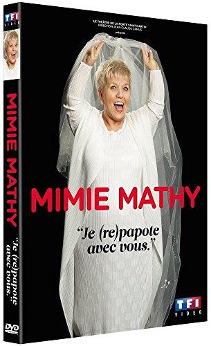 Mimie Mathy - Je (re)papote avec vous
