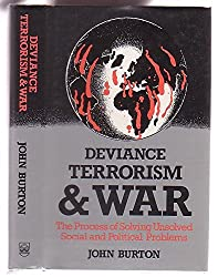 Deviance, Terrorism and War: The Process of Solving Unsolved Social and Political Problems